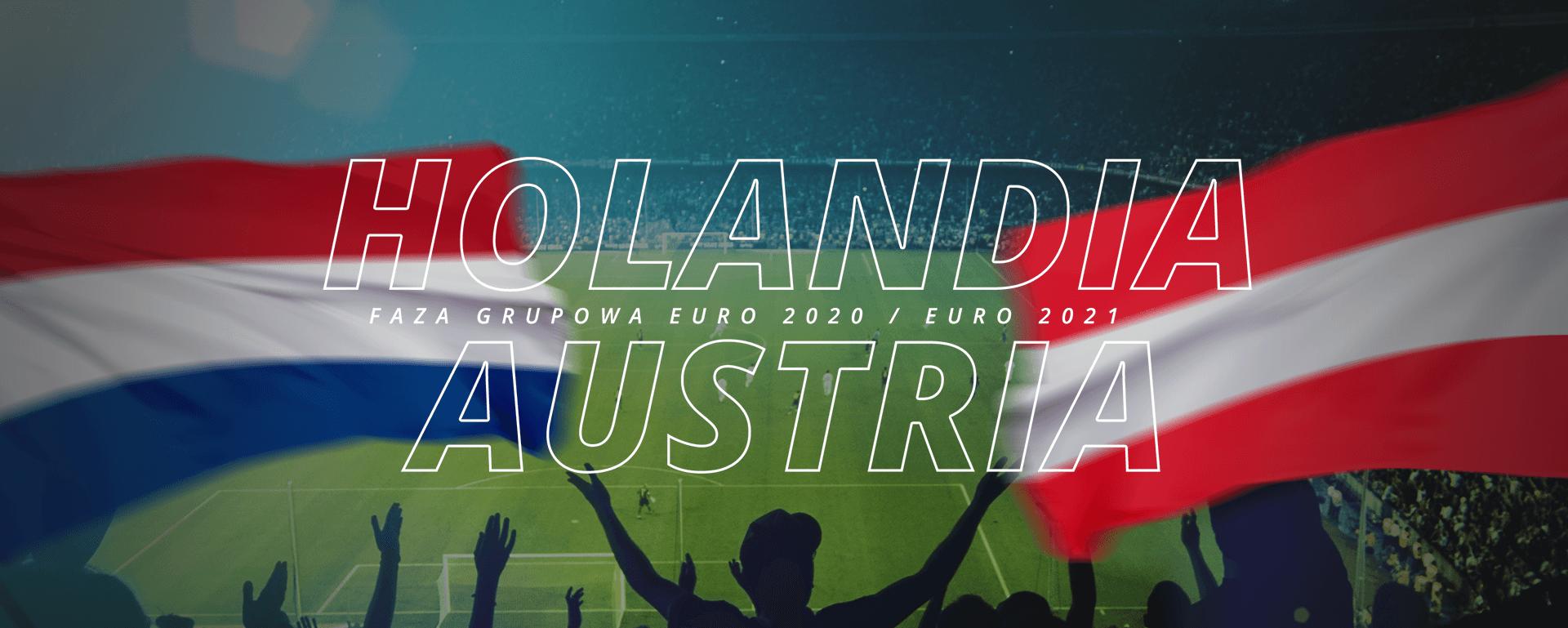 Holandia – Austria | faza grupowa Euro 2020 / Euro 2021