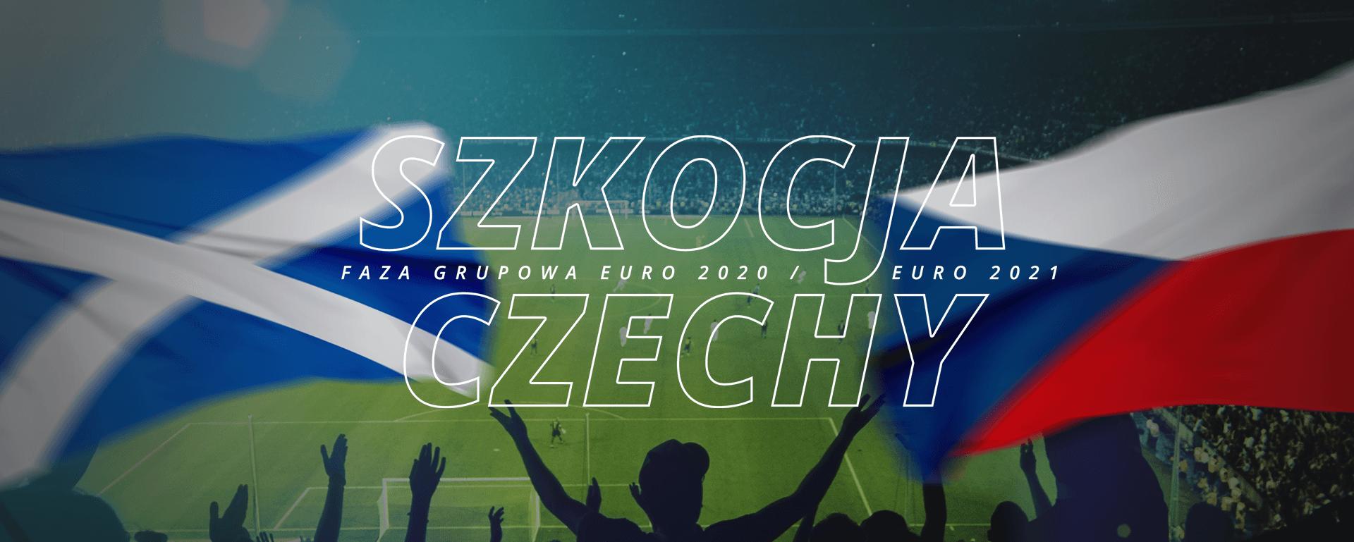 Szkocja – Czechy | faza grupowa Euro 2020 / Euro 2021