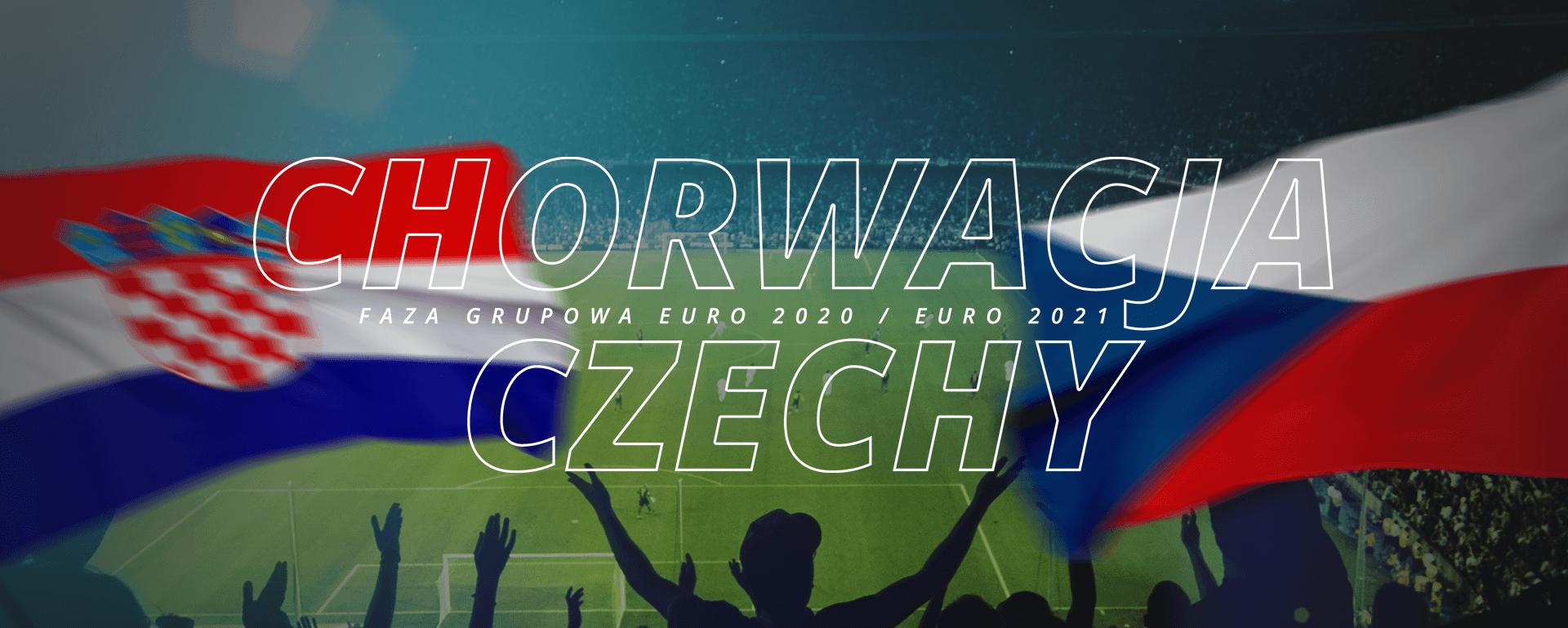 Chorwacja – Czechy | faza grupowa Euro 2020 / Euro 2021