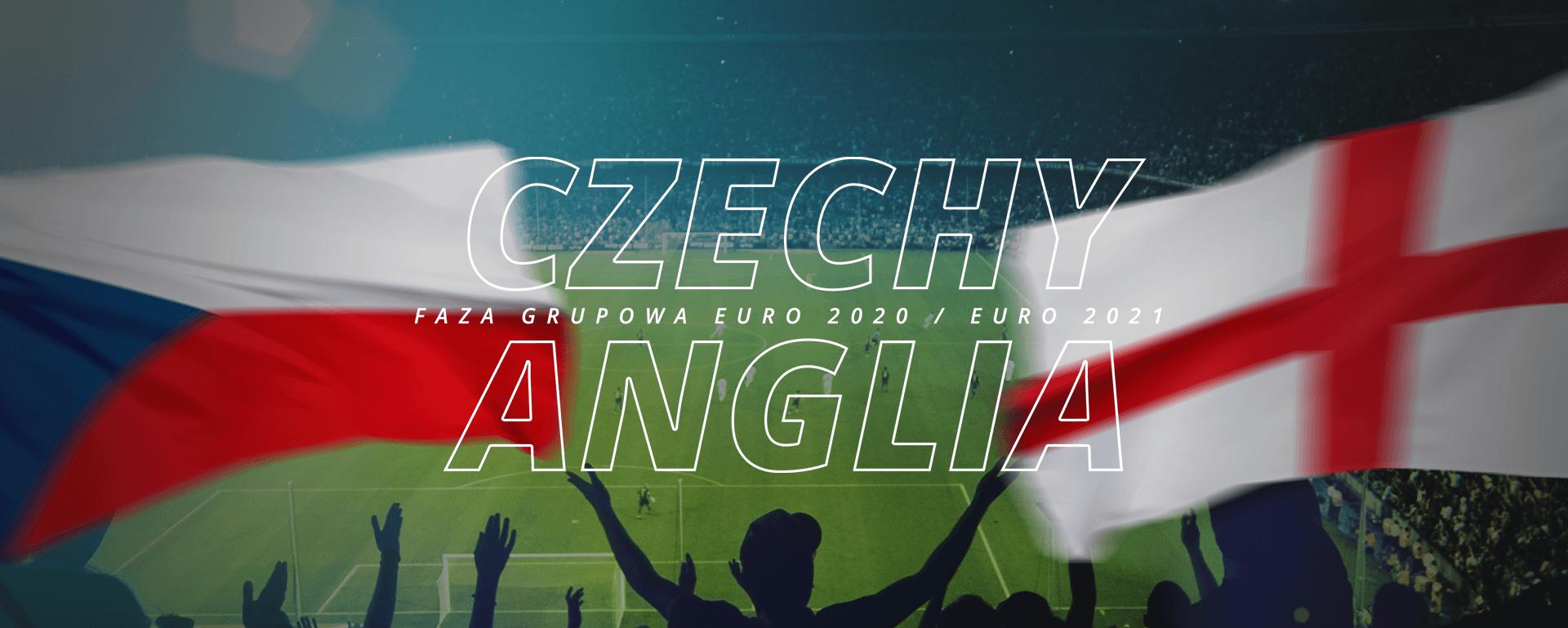 Czechy – Anglia | faza grupowa Euro 2020 / Euro 2021