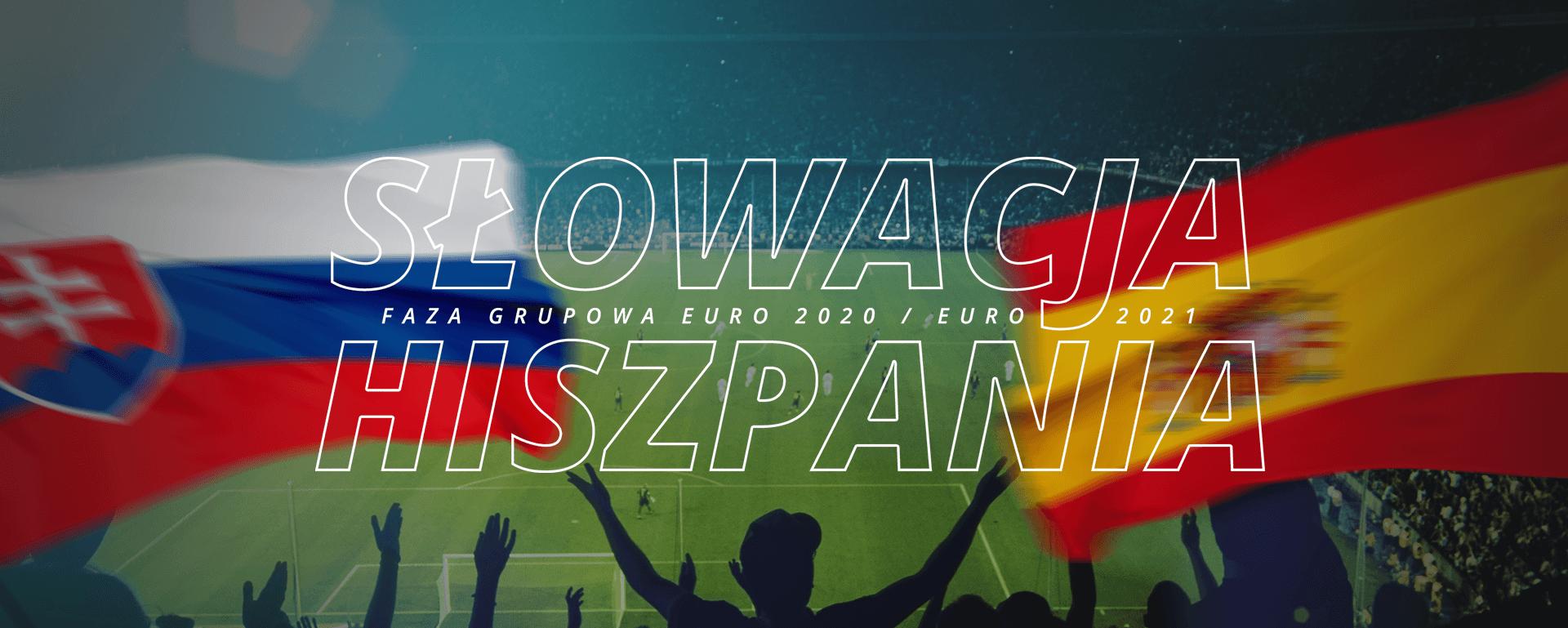 Słowacja – Hiszpania | faza grupowa Euro 2020 / Euro 2021