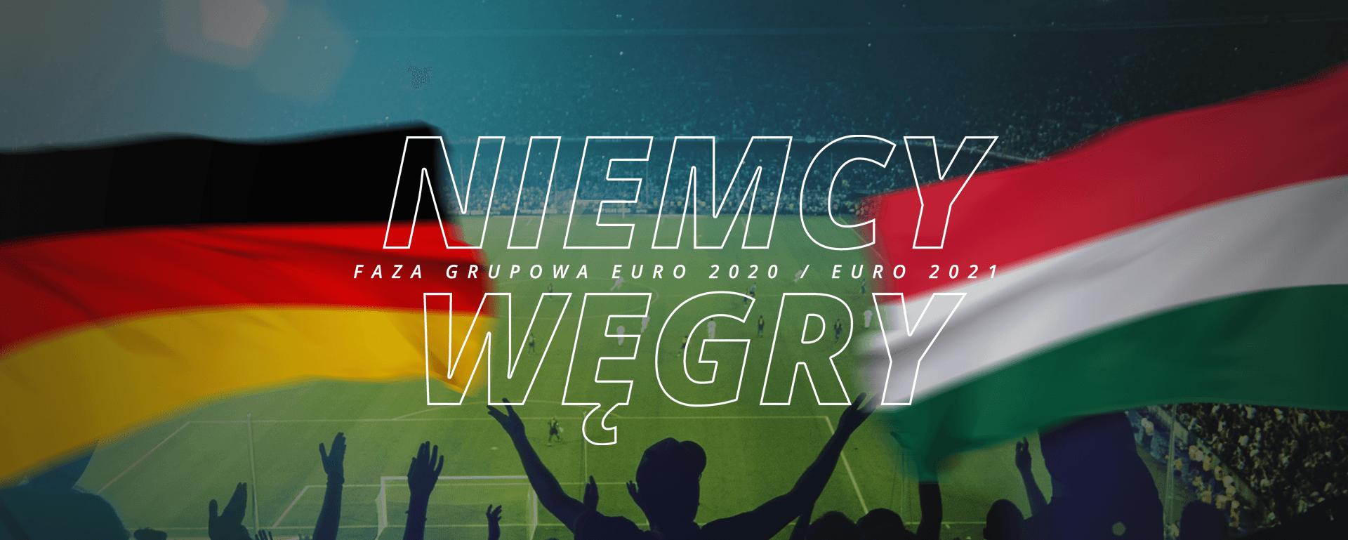 Niemcy – Węgry | faza grupowa Euro 2020 / Euro 2021