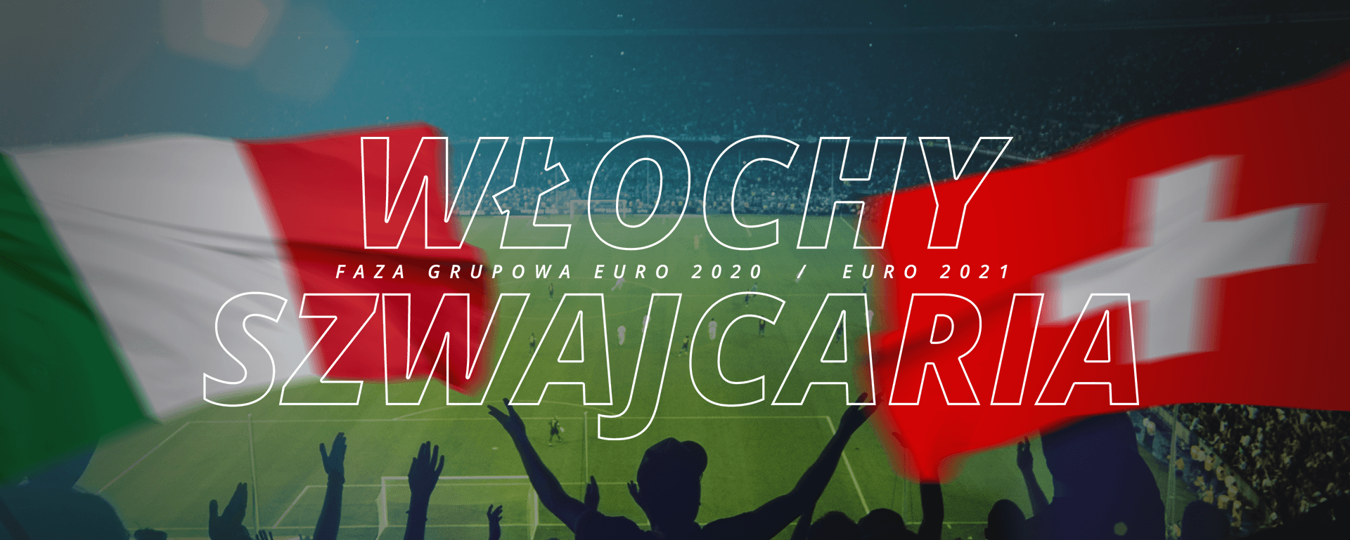 Włochy – Szwajcaria | faza grupowa Euro 2020 / Euro 2021