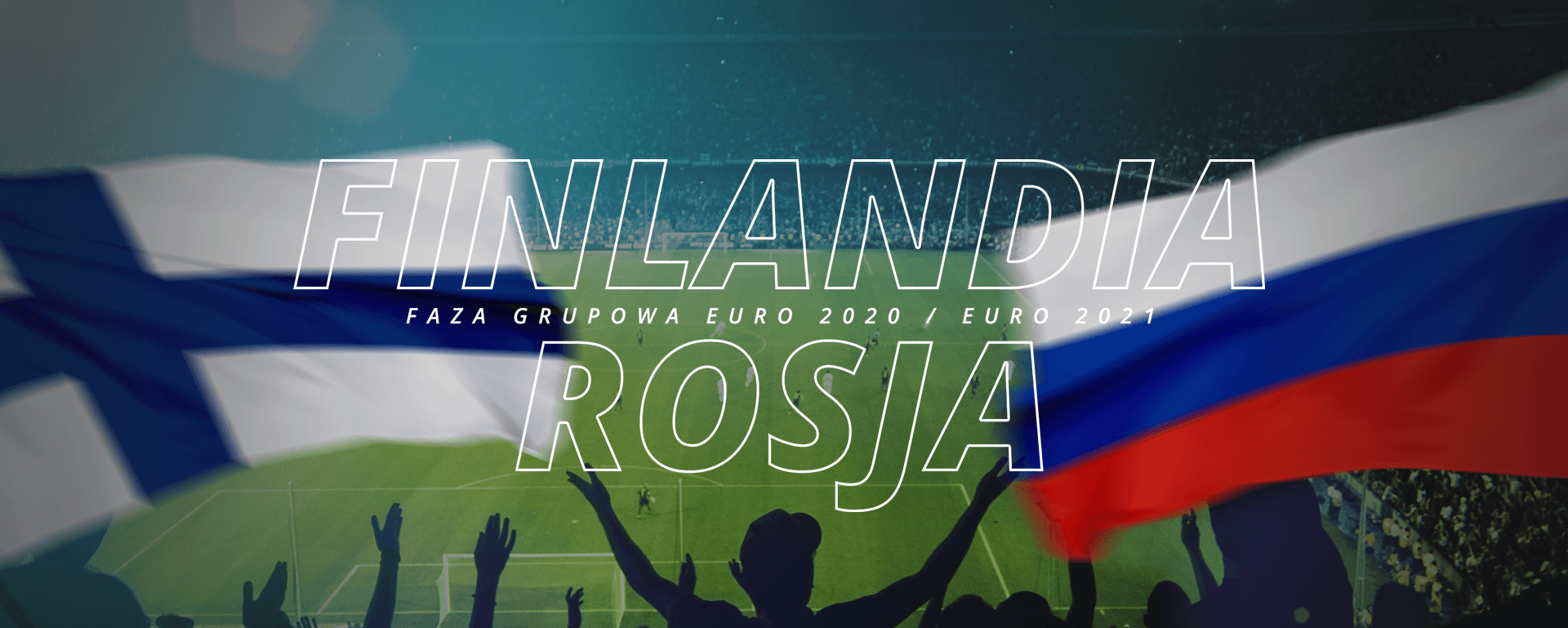 Finlandia – Rosja | faza grupowa Euro 2020 / Euro 2021