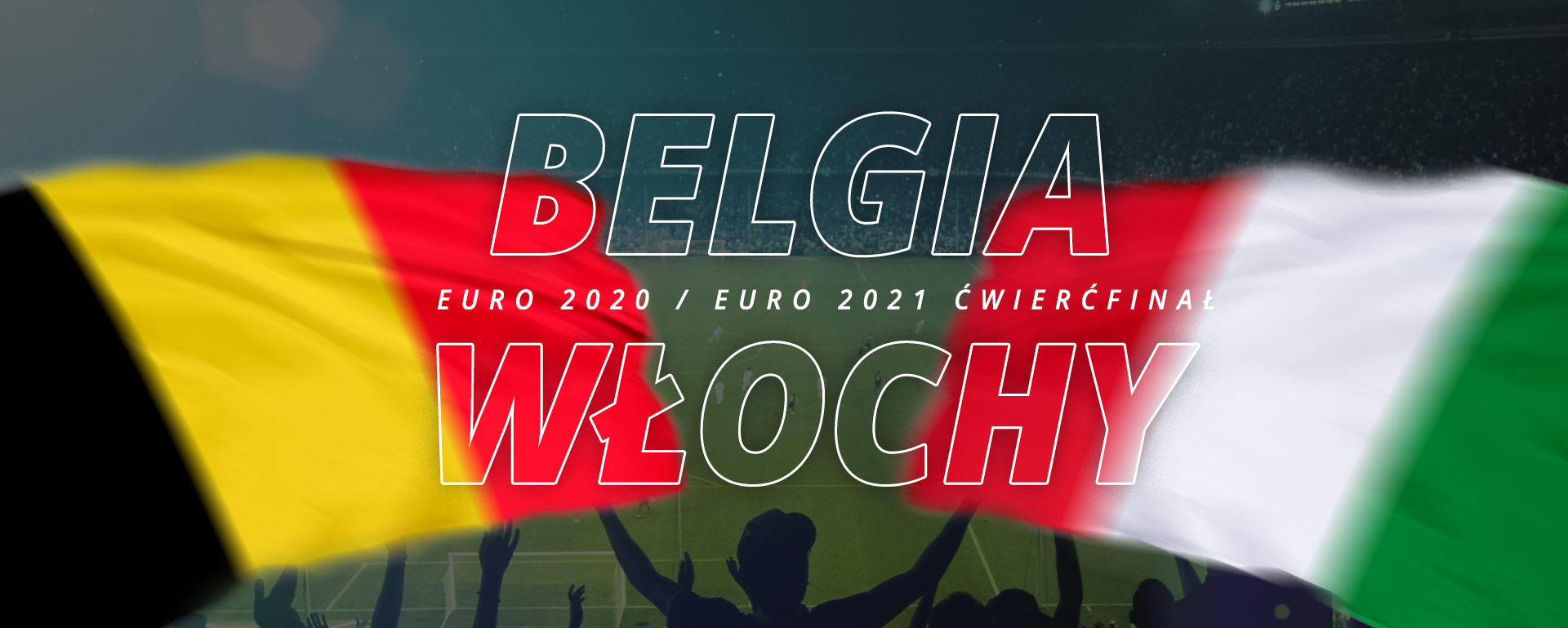 Belgia – Włochy | ćwierćfinał Euro 2020 / Euro 2021