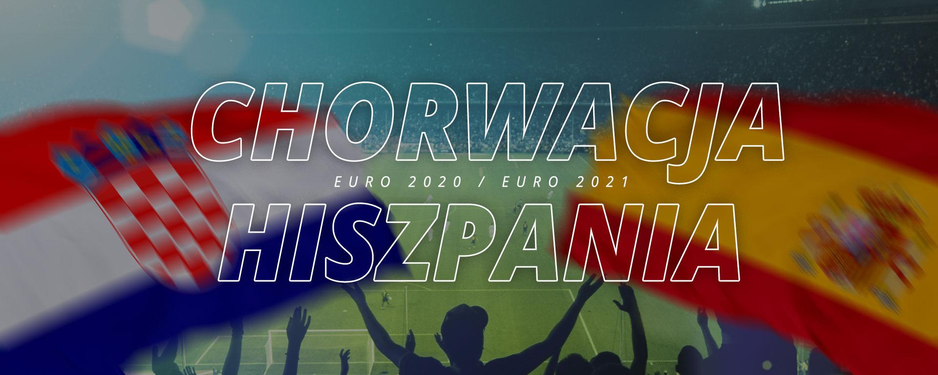 Chorwacja – Hiszpania | 1/8 finału Euro 2020 / Euro 2021