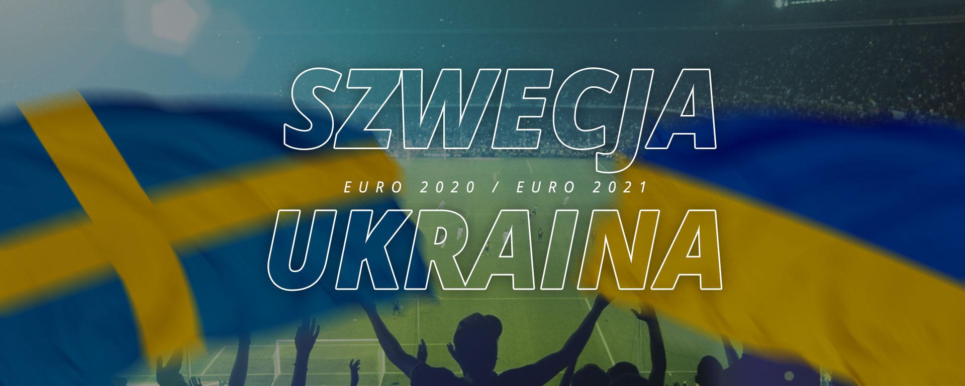 Szwecja – Ukraina | 1/8 finału Euro 2020 / Euro 2021