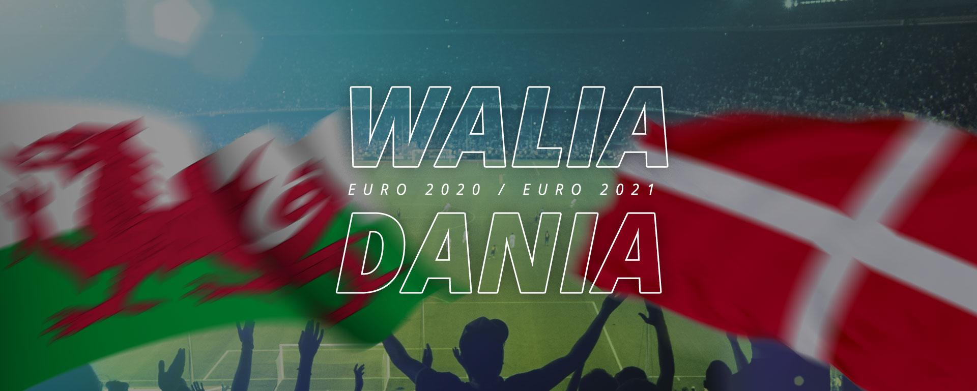 Walia – Dania | 1/8 finału Euro 2020 / Euro 2021