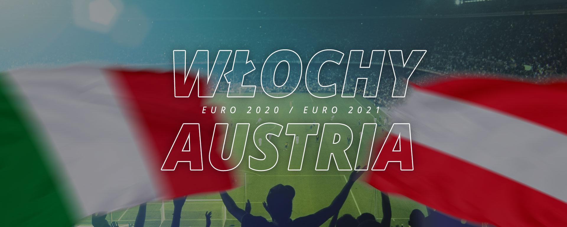 Włochy – Austria | 1/8 finału Euro 2020 / Euro 2021